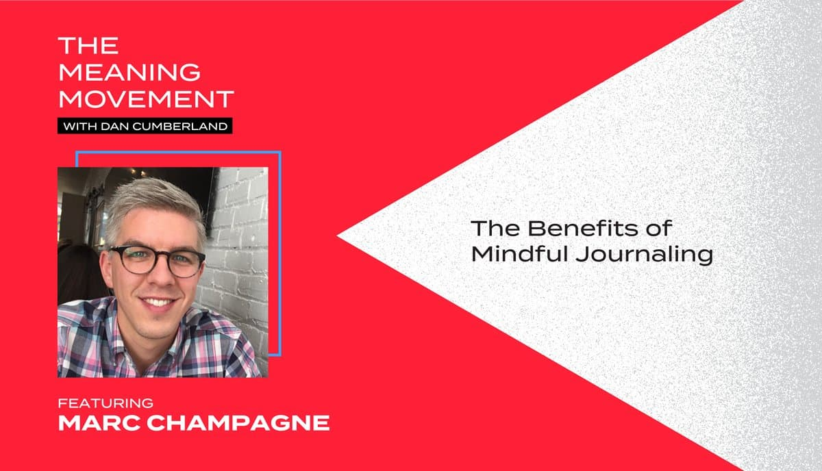 The Benefits of Mindful Journaling with Marc Champagne ...